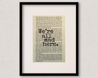 """Alice In Wonderland quote print - Housewarming gift - Home decor - Mothers Day gift - """"We're all mad here"""""""