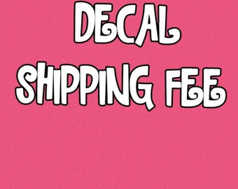 Decal shipping fee