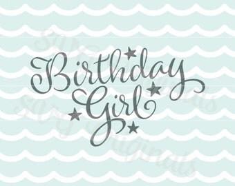 Birthday Girl SVG Birthday Wishes SVG Vector file. Cut or Print. Original Design. Birthday Girl Happy Birthday  Birthday Wishes Stars SVG