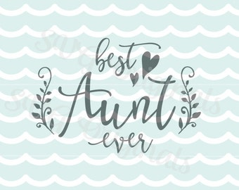 Aunt SVG Best Aunt Ever SVG Vector File. So many uses! Cricut Explore and more! Best Aunt Ever Flourish Aunt Love Family Baby SVG