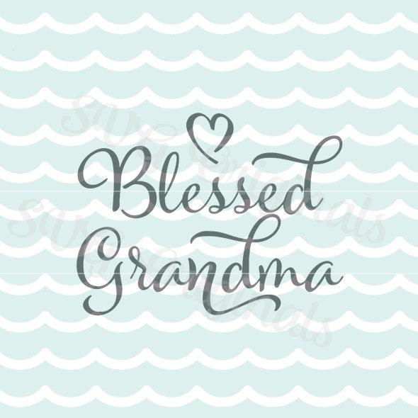 Blessed Grandma Svg Vector File Cricut Explore And More So