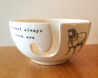 I wool always love ewe -sheep- yarn bowl
