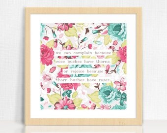 Roses Thorns Print | Inspirational Quote | Floral Wall Decor