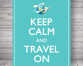 "Keep Calm and Travel On, Teal - Printable Wall Decoration - 8x10"" Poster, DIY Print, Instant Download"