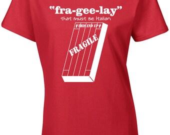 FRA-GEE-LAY It Must Be Italian Leg Lamp Christmas Story Ladies Tee Shirt 501