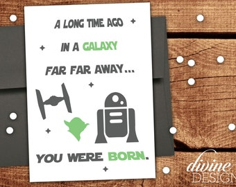 A long time ago in a galaxy far far away...You were born. - Printable Funny Birthday Card - Over the Hill Card - Star Wars Birthday Card