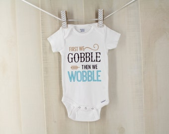First We Gobble Then We Wobble Fall Baby Onesie Baby's First Thanksgiving Outfit Fall Baby Shower Turkey Baby Bodysuit