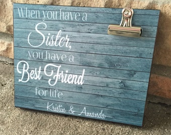 Best Friend Gift, Gift For Her, When You Have A Sister You Have A Best Friend For Life, Special Gift, Bridesmaid Gift