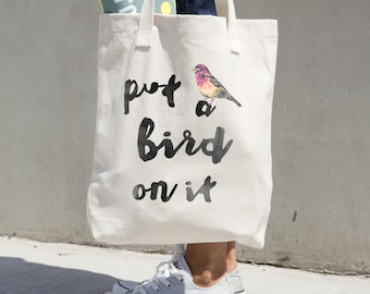 Tote Bag Put a Bird on It Portlandia Quote Market Tote Cotton Canvas Book Bag Beach Bag Funny Gift  Watercolor Bird
