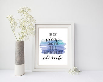 Instant Download, The Best View Comes After Hardest Climb, Watercolor, Picture Quote, Motivational Wall Art, Home Decor, Blue, Inspirational