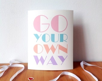 Go your own way, Print, 8x10 inches, motivational wall art, colorful, pastel, inspirational, positive print, nursery, motivational print