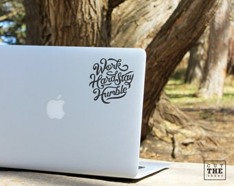 Work hard stay humble - Laptop Decal - Laptop Sticker - Car Decal - Car Sticker