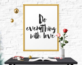 Do Everything With Love, Poster, Art Print, Watercolor, Quote Print, Inspirational Art, Instant Quote Poster, Love Poster