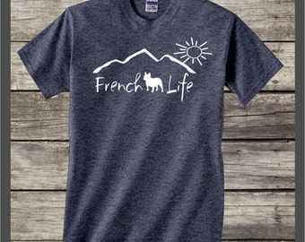 French Bulldog Life T-shirt ....french bulldog gift, gift for pet owner, gift for dog lover, dog shirt, french bulldog decal, bulldog