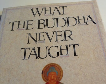 1993 Book - What the Buddha Never Taught by Tim Ward - 1993 - First Celestial Arts printing - softcover - travel and spritual memoir