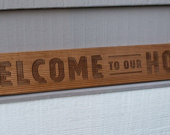 """Cedar Wood Sign """"Welcome to our Home"""""""
