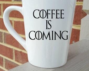 Coffee is Coming, Funny Coffee Mug, Birthday Gift, Coffee Mug, Custom mug, coffee cup, coffee drinker, Christmas gift, coffee addict, mug