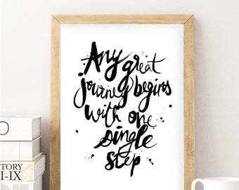 """A4 // Digital Download // Modern Brush Typography // Nursery Art // Black and White // """"Any great journey begins with one single step"""""""