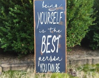 Wooden sign, Being Yourself Sign, Be Yourself, Wooden Signs with Sayings
