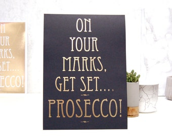 Prosecco Print, Prosecco wedding sign, Prosecco wall art, Metallic Gold foil & Black art deco wall art