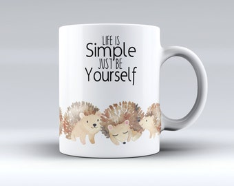 Hedgehog Coffee Mug - Watercolor Be Yourself Inspirational Quote Mug - Mother's Day or birthday Gift - Gift for her - Sublimated Mug