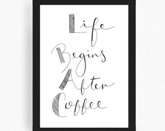 Life Begins After Coffee Print - Coffee Lover - Kitchen print - coffee kitchen print