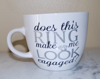 Engagement present, engagement mugs, engaged coffee mug, engagement coffee mugs, engagement announcement ideas, does this ring make me look