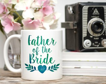 Father of the Bride Gift, Wedding Gift Dad, Bride's Father Gift, Wedding Gift Parents, Wedding Party Gift,  Father of the Bride Mug