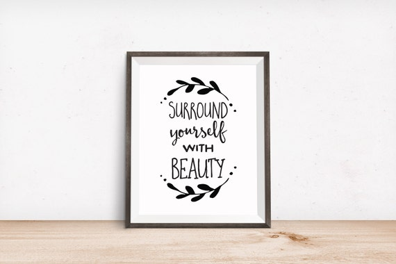 Printable Art, Inspirational Quote, Surround Yourself With Beauty, Motivational Print, Typography Print, Quote Prints Digital Download Print