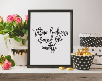 Throw Kindness Around Like Confetti,Gold Confetti,Cute Quote Print,Beauty Print,Black And Gold,Confetti Print,Printale quotes