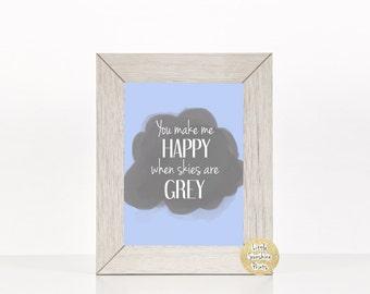 You make me happy when skies are grey blue nursery print, nursery decor, boy nursery art, baby shower gift