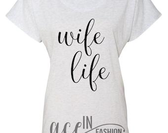 Wife Life • Dolman Sleeve • Short Sleeve Tee • Sizes S-2XL.