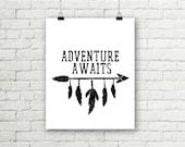 Adventure Awaits Print Arrow & Feathers Tribal Printable Wall Art Rustic Sign Home Decor Black and White Nursery 8x10 Digital Download