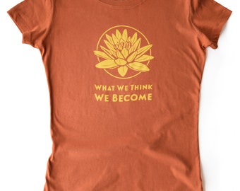 Women's 100% cotton What We Think We Become Yoga T-shirt