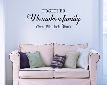 Together We Make A Family Decal - Family Name Decal - Personalized Name Decal -  Wall Decal - Family Decor - Housewarming Gifts