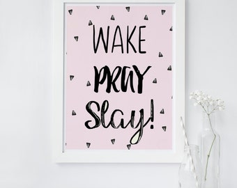 Wake Pray Slay print, printable wall art, Slay quote print, triangle pattern, typography art print, instant download, Beyonce print, chic