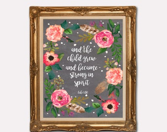 instant download // And the child grew up and waxed strong in spirit // Luke 1:80 // Gospel Art // flower and chalkboard // nursery print