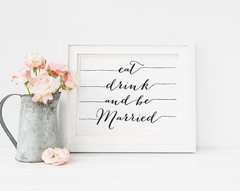 "Wedding PRINTABLE ""Eat Drink and be Married"" 8x10 Table Sign, Reception Sign Wedding Decor, Black and White Typography Art Print Download"