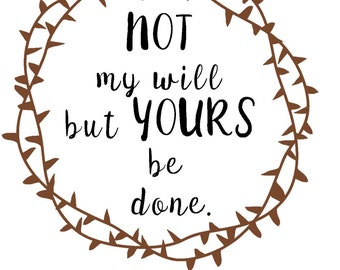 Not my will but yours adhesive stencil