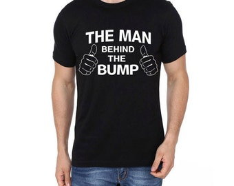 The Man Behind The Bump | New Dad T-Shirt | Expecting Father T-Shirt | Husband Gift | Dad To Be | Men T-Shirt