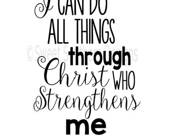 I can do all things through Christ who strengthens me SVG instant download design for cricut or silhouette