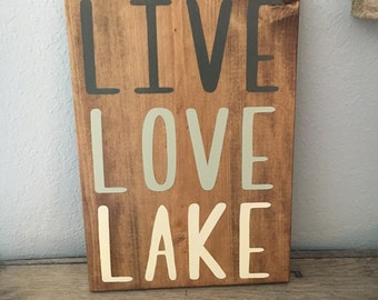 Live Love Lake Sign/Ombre Sign/ Home Decor