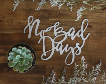 No Bad Days Lettered Wall Decor