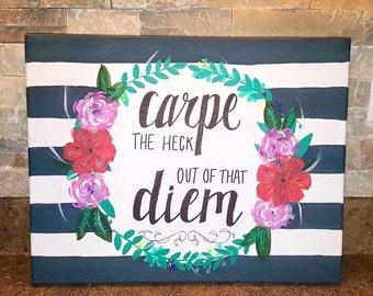 Handmade/Handwritten Inspirational Carpe Diem Painted Canvas 11 x 14