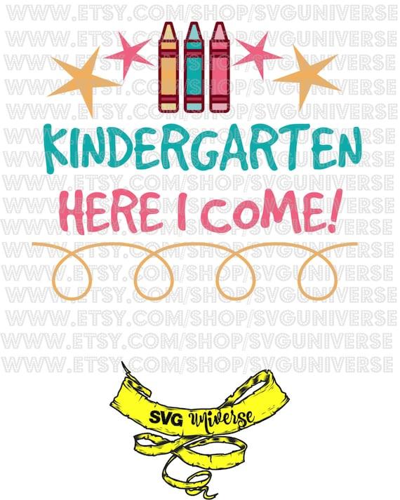 Kindergarten here I come SVG Cut files Dxf Eps SVG
