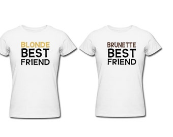 Blonde and brunette best friend shirts customize