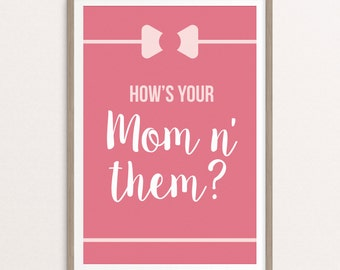 Downlaodable How's Your Mom and Them Southern Sayings Poster