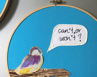 "Can't or won't? - hand embroidered ""Archer"" inspired wall hanging with bird applique"