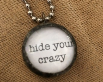 Hide your crazy glass soldered pendant necklace