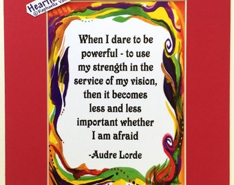 When I Dare AUDREY LORDE 8x10 Inspirational Quote Motivational Print Home Office Decor Wall Sayings Heartful Art by Raphaella Vaisseau